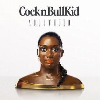 Adulthood (album) - Image: Cockn Bull Kid Adulthood