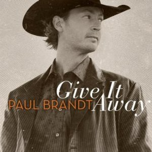 Give It Away (Paul Brandt album) - Image: Give It Away