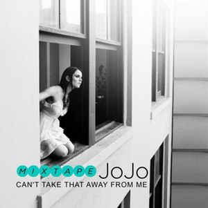 Can't Take That Away from Me - Image: Jojo mixtape cover