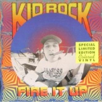 Fire It Up (EP) - Image: Kidrockfireitupep
