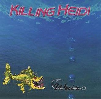 Weir (song) - Image: Killing Heidi Weir coverart