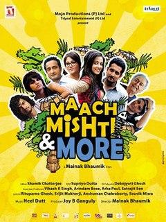 <i>Maach Mishti & More</i> 2013 Indian film directed by Mainak Bhaumik