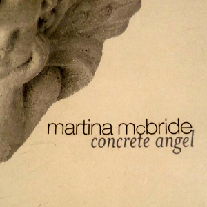 Concrete Angel - Image: Martina Mc Bride Concrete single