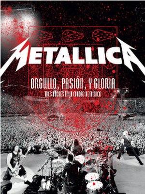 Orgullo, Pasión, y Gloria: Tres Noches en la Ciudad de México - Image: Metallica Orgullo, Pasión, y Gloria cover
