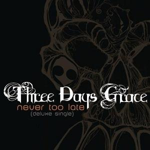 Never Too Late (Three Days Grace song)