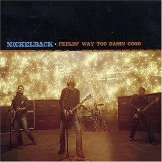 Feelin' Way Too Damn Good - Image: Nickelback Feelin Way Too Damn Good CD cover