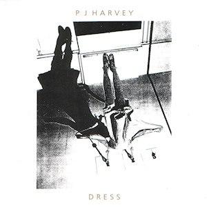 Dress (PJ Harvey song) - Image: PJ Harvey Dress