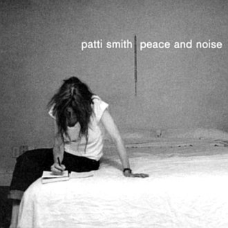 Peace and Noise - Image: Peace and Noise Patti Smith
