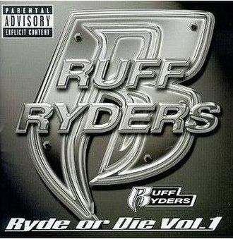 Ryde or Die Vol. 1 - Image: Ruff Ryders Rydeordievol 1