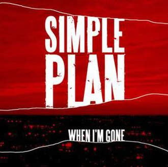 When I'm Gone (Simple Plan song) - Image: Simpleplanwhenimgone