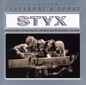 Styx Yesterday & Today - Image: Styx Yesterday & Today