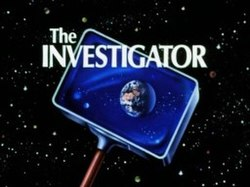 "The image shows the Earth in space, a star field behind it, viewed through a rectangular magnifying glass. Superimposed on the magnifying glass are the words ""The INVESTIGATOR""."