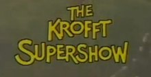The Krofft Supershow.jpg