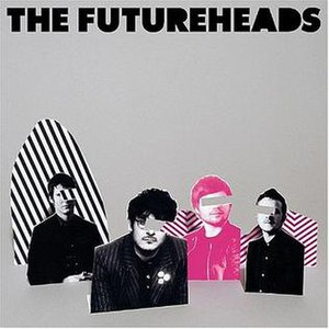 The Futureheads (album) - Image: The futureheads