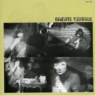 Brigitte Fontaine (album) - Image: Brigitte fontaine st