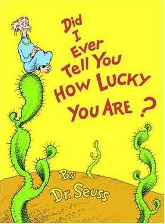 Did I Ever Tell You How Lucky You Are? - Hardcover cover