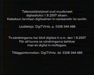 Digital television transition - Analog closedown warning broadcast in Finland.