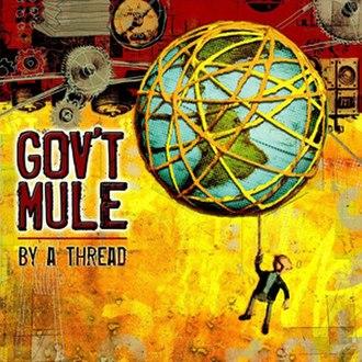 By a Thread (Gov't Mule album) - Image: Gov't mule by a thread album cover
