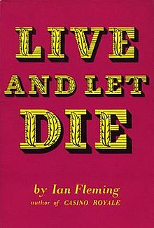 "A book cover, in deep red. In large yellow / gold stylised type are the words ""Live And Let Die"". Underneath, in smaller type ""by Ian Fleming, author of CASINO ROYALE""."