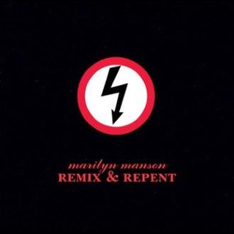 Remix & Repent - Image: Marilyn Manson Remix & Repent
