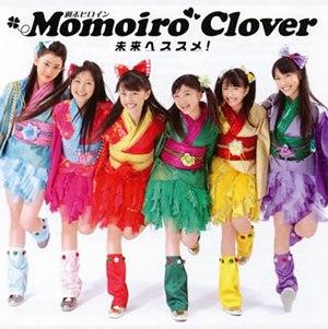 Mirai e Susume! - Image: Momoiro Clover Mirai e Susume! (Regular Edition, CYCL 35026) cover