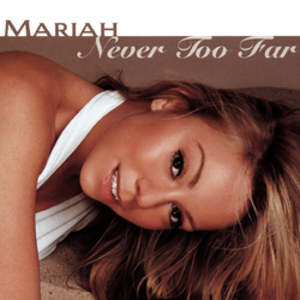 Never Too Far - Image: Never Too Far Mariah Carey