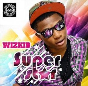 Superstar (Wizkid album) - Image: Official Album Cover for Wizkid's Superstar