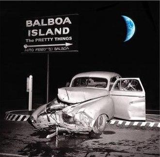 Balboa Island (The Pretty Things album) - Image: Pretty Things Balboa Island