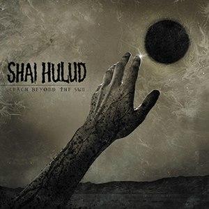 Reach Beyond the Sun - Image: Shai Hulud Reach Beyond the Sun album cover