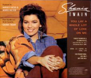 You Lay a Whole Lot of Love on Me - Image: Shania Twain You Lay a Whole Lot of Love on Me
