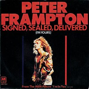 Signed, Sealed, Delivered I'm Yours - Image: Signed, Sealed, Delivered I'm Yours Peter Frampton