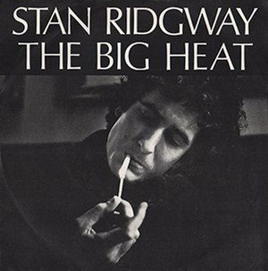 The Big Heat (song) - Image: Stan Ridgway The Big Heat