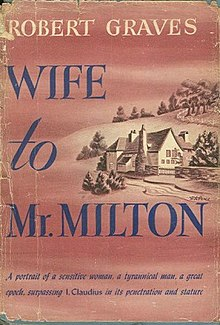 an essay on robert graves wife to mr milton See all books authored by robert graves, including i, claudius, and claudius the god and his wife messalina, and more on thriftbookscom  wife to mr milton & the .
