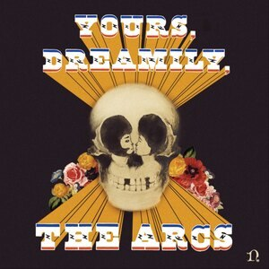 Yours, Dreamily, - Image: The Arcs Yours Dreamily