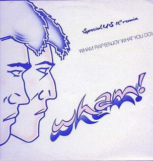 Wham Rap! (Enjoy What You Do) 1982 single by Wham!