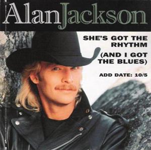 She's Got the Rhythm (And I Got the Blues) - Image: Alan Jackson Shes Got The Rhythm cd single
