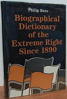 <i>Biographical Dictionary of the Extreme Right Since 1890</i> book by Philip Rees