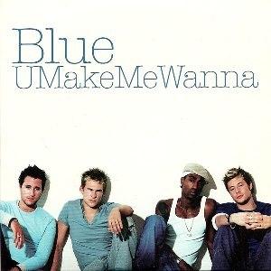 U Make Me Wanna (Blue song) - Image: Blue U Make Me Wanna