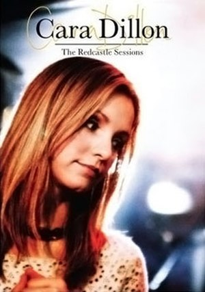 The Redcastle Sessions (DVD) - Image: Cara dillon the redcastle sessions