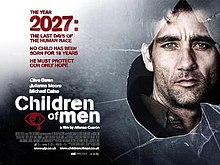 "A man is shown from shoulder-up standing behind a glass pane with his head visible through a hole in the glass. A tagline reads, ""The year 2027: The last days of the human race. No child has been born for 18 years. He must protect our only hope."""