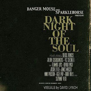<i>Dark Night of the Soul</i> (album) 2010 studio album by Danger Mouse and Sparklehorse
