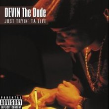 Devin the Dude - Just Tryin' ta Live.jpg
