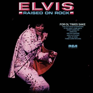 Raised on Rock / For Ol' Times Sake - Image: Elvis Raised On Rock