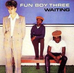 Waiting (Fun Boy Three album) - Image: Fun Boy Three Waiting