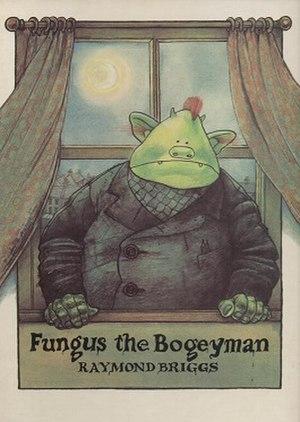 Fungus the Bogeyman - Fungus the Bogeyman book cover