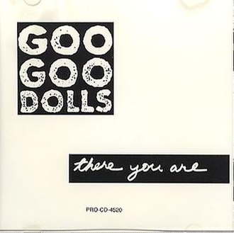 There You Are (Goo Goo Dolls song) - Image: Goo Goo Dolls There You Are 160024