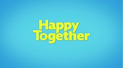 Happy Together (2018 TV series) Title Card.jpg