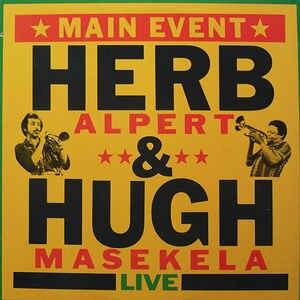 Main Event Live - Image: Herb Alpert & Hugh Masekela – Main Event Live