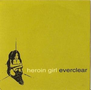 Heroin Girl - Image: Heroin girl everclear
