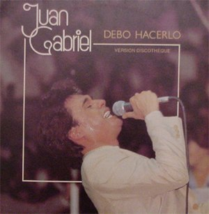 Debo Hacerlo (song) - Image: Juan Gabriel Debo Hacerlo